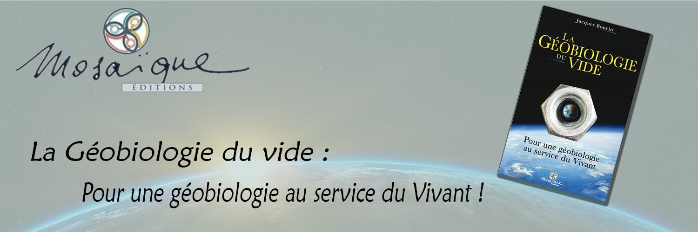 La Géobiologie du Vide par Jacques Bonvin